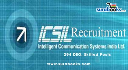 ICSIL Recruitment 2017 294 DEO, Skilled Posts