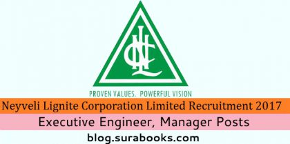 NLC Recruitment 2017 131 Executive Engineer, Manager Posts
