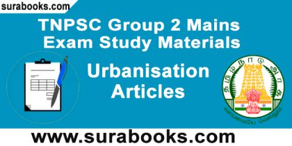 TNPSC Group 2 – Mains Exam Study Materials – Urbanisation Articles